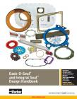Gask-O-Seal® and Integral Seal™ Design Handbook